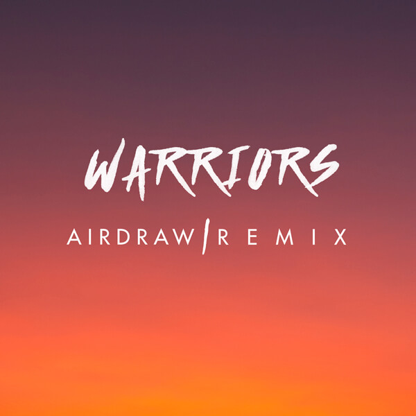 Kapitol warriors-remix-cover-2500-x-2500-rgb-12 Warriors (Airdraw Remix)